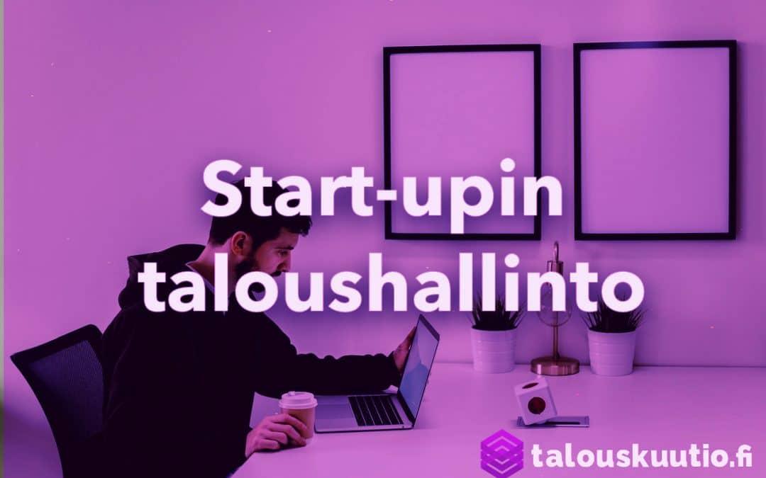 Start-upin taloushallinto ja kirjanpito – Mittaa näitä asioita