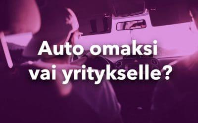 Auto yritykselle vai omaksi?